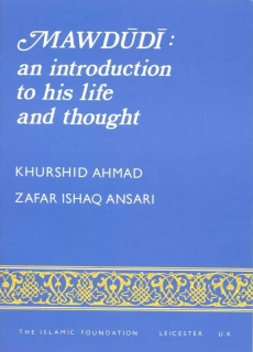 Mawdudi: An Introduction to His Life and Thought by Khurshid Ahmad