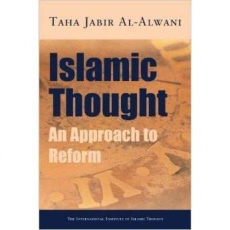 Islamic Thought - An Approach to Reform by Taha Jabir Al Alwani