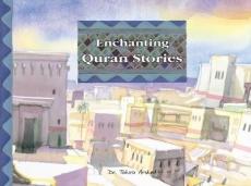 Enchanting Quran Stories by Dr Tahira Arshed