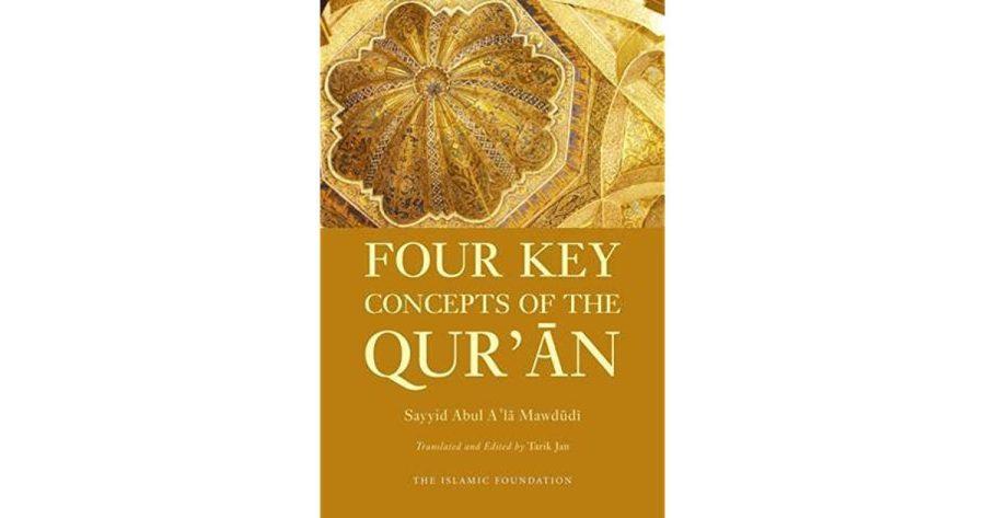 Four key concepts of the Quran by Sayyid Abul A'la Mawdudi