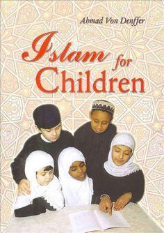 Islam for Children by Ahmad Von Denffer