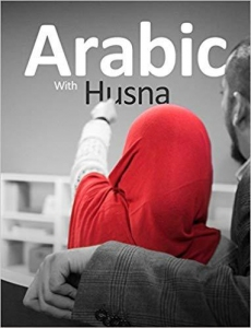 Arabic With Husna - (Book 4) by Nouman Ali Khan