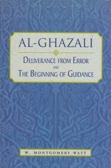 Deliverance from Error and the Beginning of Guidance - Ghazali