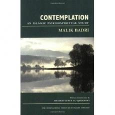 Contemplation - An Islamic Psychospiritual Study by Malik Badri