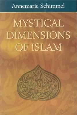 Mystical Dimensions of Islam by Annemarie Schimmel