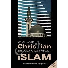 What Every Christian Should Know About Islam.