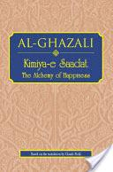 Alchemy of Happiness - Al Ghazali
