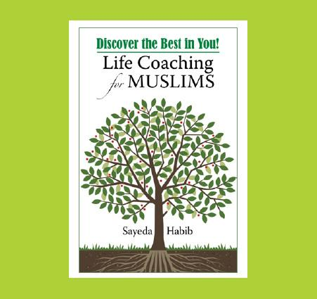 Discover the Best in You! Life Coaching for Muslims by Sayeda Habib