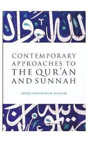 Contemporary Approaches to the Qur'an and Sunnah by Mahmoud Ayoub