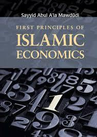 First Principles of Islamic Economics by Abul A'la Mawdudi
