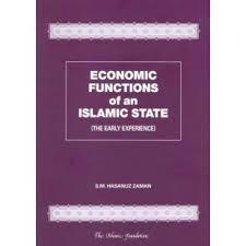 Economic Functions of an Islamic State (The Early Experience) by S. M Hasnuz Zaman