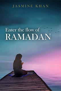 Enter the Flow of Ramadan by Jasmine Khan