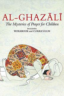 Al-Ghazali 4 Mysteries of Prayer (Curriculum and Workbook) Set 4
