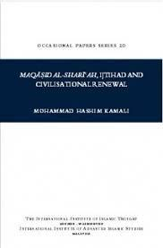 Maqasid Al-Shariah , Ijtihad And Civilisation Renewal by Mohammed Hashim Kamali