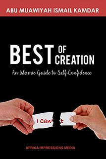 Best of Creation, An Islamic Guide to Self-Confidence