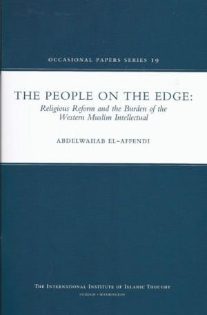 People On The Edge: Religious Reform and the Burden of the Western Muslim Intellectual by Abdelwahab El Affendi