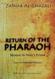 Return of the Pharaoh: Memoirs in Nasir's Prison by Zainab Al Ghazali