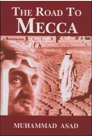 Road to Mecca by Muhammad Asad