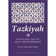 Tazkiyah: The path of self development by Abdur Rashid Siddiqui