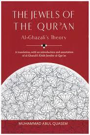 The Jewels Of The Quran: Al Ghazali Theory