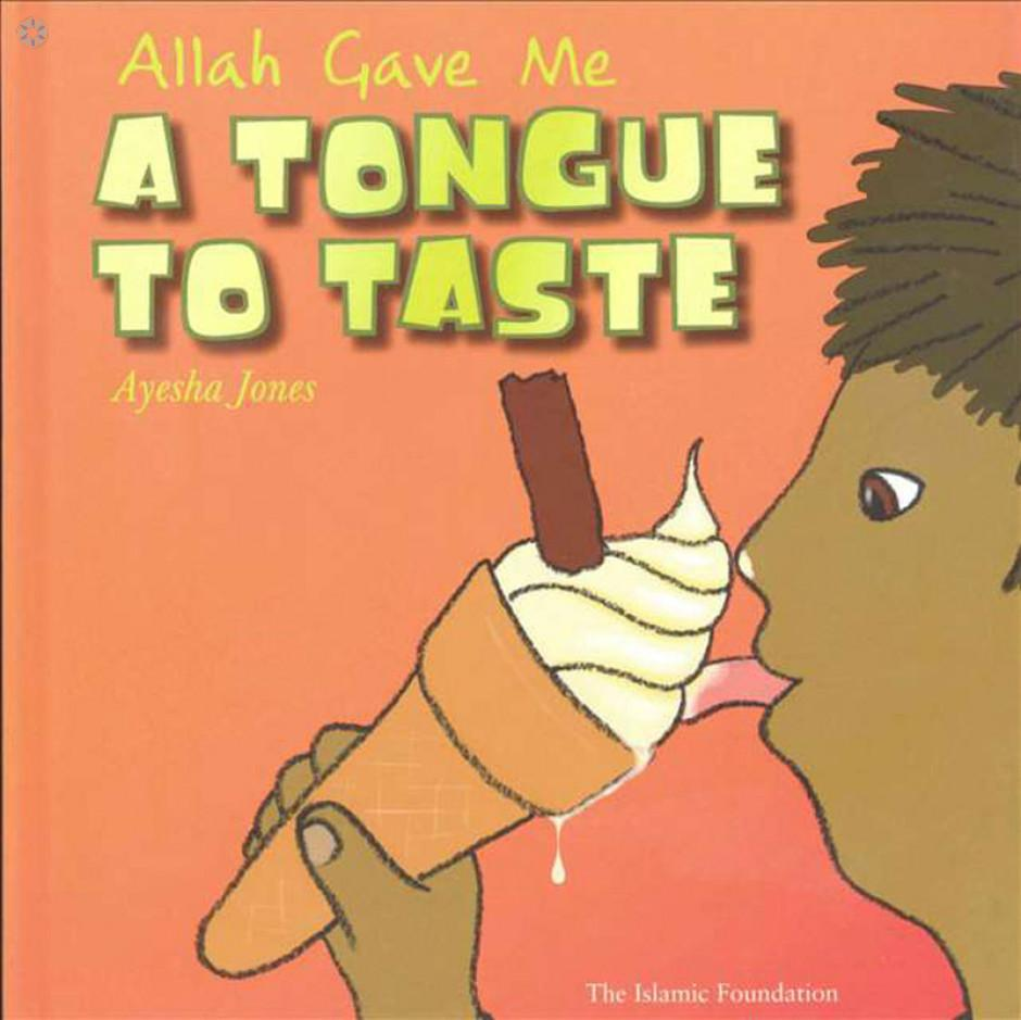 Allah Gave Me a Tongue To Taste by Ayesha Jones