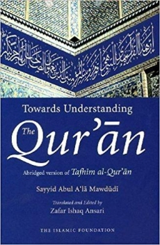 Towards Understanding the Qur'an Abridged Version (English Only) Sayyid Abul A'la Mawdoodi