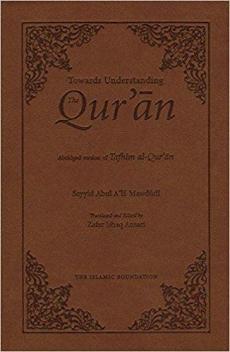 Towards Understanding the Qur'an Abridged Version (Pocket size)Sayyid Abul A'la Mawdoodi