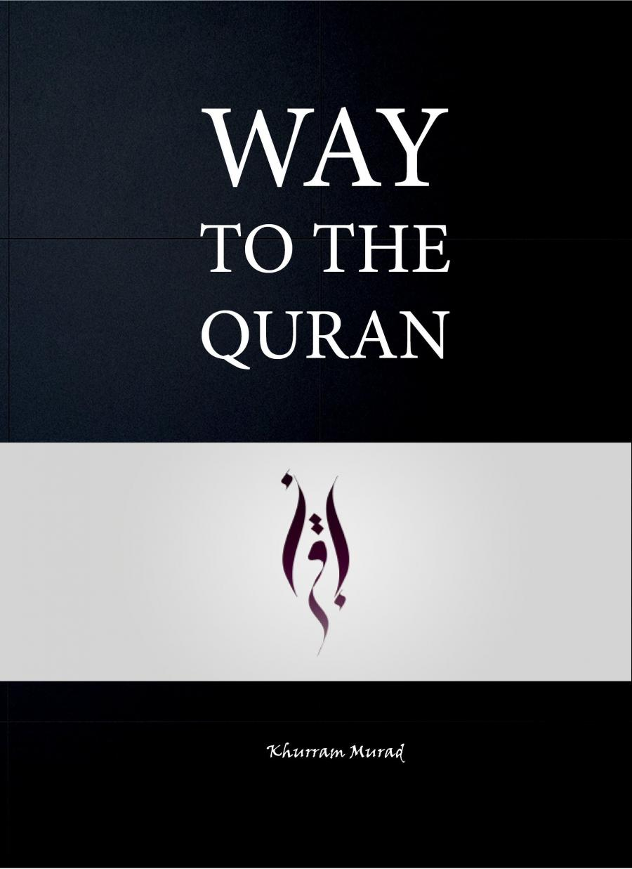 Way To The Quran by Khurram Murad