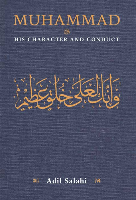Muhammad: His Character and Conduct